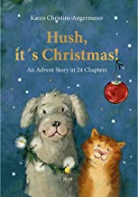 Hush, it´s Christmas!: An Advent Story in 24 Chapters (English Edition)