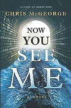 Now You See Me: A Novel