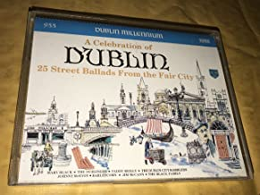 DUBLIN MILLENNIUM A Celebration of DUBLIN 25 Street Ballads From the Fair City (Irish Music Songs)