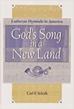 God's Song in a New Land: Lutheran Hymnals in America (Concordia Scholarship Today) (Concordia Scholarship Today)