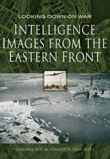 Intelligence Images from the Eastern Front (Looking Down On War)