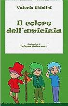 Il colore dell'amicizia: Ed. Illustrata (Italian Edition)