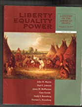 Liberty, Equality, Power: A History of the American People, Volume I--to 1877 (with InfoTrac) (v. 1)