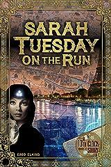 Sarah Tuesday On The Run (The 13th Clock) Kindle Edition