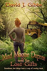 Mad Maggie Dupree and the Lost Gifts: A Middle School Mystery Book Kindle Edition