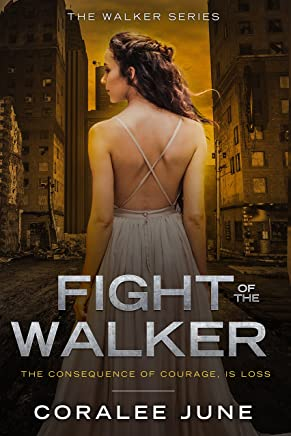 Fight of the Walker (The Walker Series Book 3)