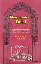 MONUMENTS OF DELHI: Architectural & Historical: English Translation of Sir Syed Ahmed Khan's URDU work 'Athar'al-Sanadid of 1846 with original Sketches and Inscriptions