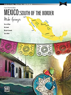 Mexico: South of the Border: Late Intermediate Piano Suite (