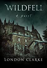 Wildfell: A page-turning contemporary novel of gothic suspense.