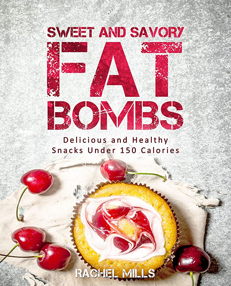 Sweet and Savory Fat Bombs: Delicious and Healthy Snacks Under 150 Calories (English Edition)