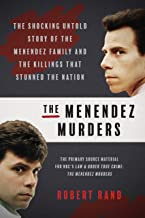 The Menendez Murders: The Shocking Untold Story of the Menendez Family and the Killings that Stunned the Nation