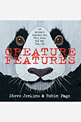 Creature Features: Twenty-Five Animals Explain Why They Look the Way They Do Kindle Edition