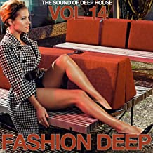 Fashion Deep, Vol. 14 (The Sound of Deep House)