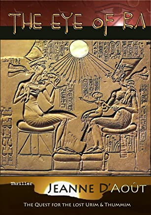 The Eye of Ra: The quest for the lost Urim and Thummim (English Edition)