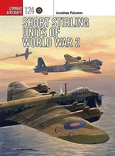 Short Stirling Units of World War 2 (Combat Aircraft Book 124)