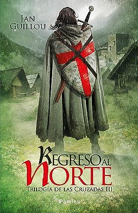 Regreso al Norte (Trilogía de las Cruzadas nº 3) (Spanish Edition)