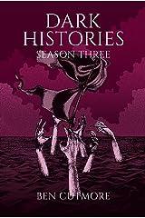 Dark Histories: Season Three Kindle Edition