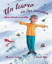Un tesoro en las cumbres - Aprendiendo a meditar (A Treasure in the Peaks - Learning to Meditate) (Spanish Edition)