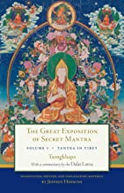 The Great Exposition of Secret Mantra, Volume One: Tantra in Tibet (Revised Edition) (Great Exposition of Secret Mantra, The Book 1)