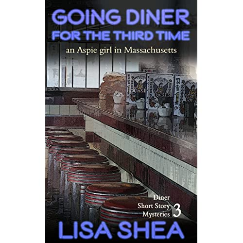 Going Diner for the Third Time - an Aspie Girl in Massachusetts (Diner Short Story Mysteries Book 3)
