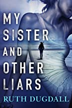 My Sister and Other Liars: A suspense novel with a brilliant twist