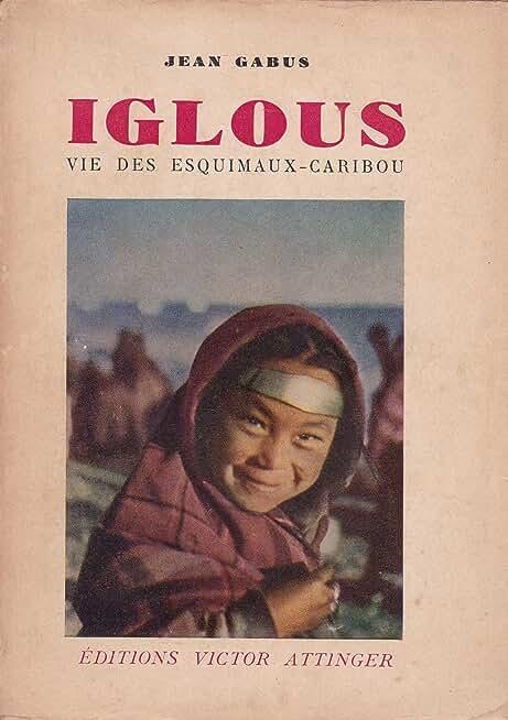 IGLOUS.VIE DES ESQUIMAUX-CARIBOU