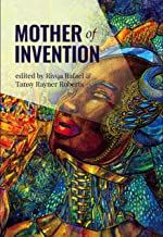 Mother of Invention: extraordinary short stories about gender and artificial intelligence
