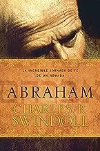 Abraham: La increíble jornada de fe de un nómada (Spanish Edition)