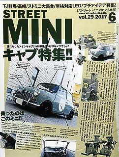STREET MINI(ストリート ミニ) 2017年 06 月号 [雑誌]