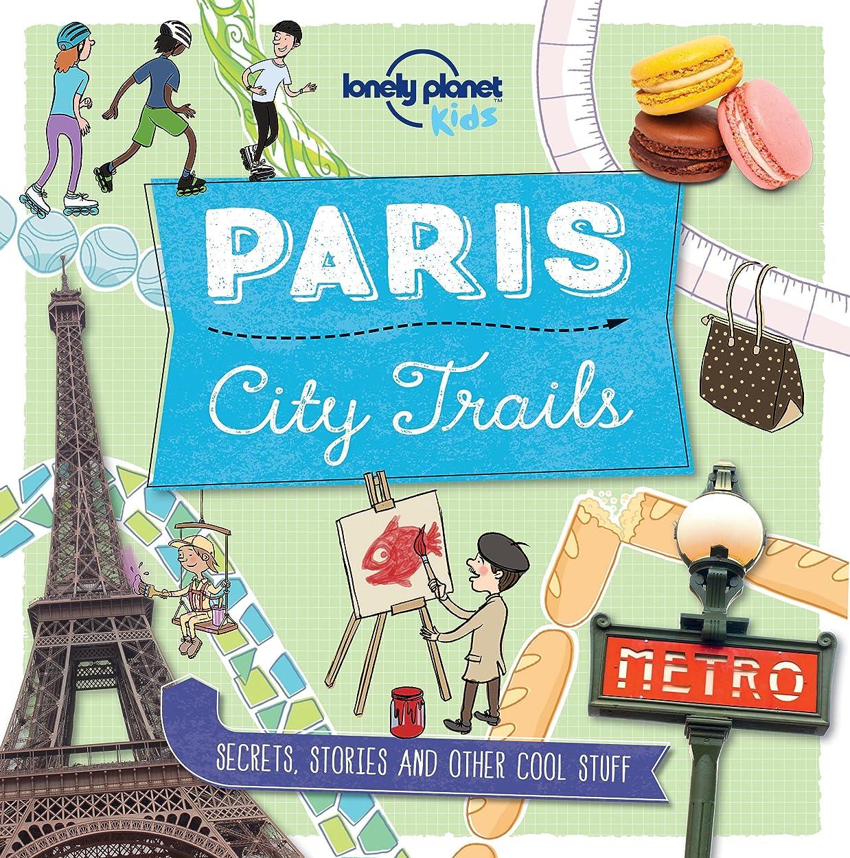 ニコチン調整可能定期的City Trails - Paris (Lonely Planet Kids)