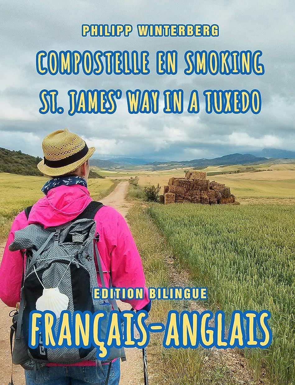 アカウント義務づける作動するCompostelle en smoking/St. James' Way in a Tuxedo: Edition bilingue fran?ais-anglais (French Edition)