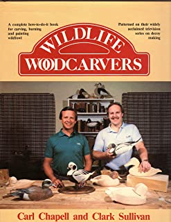 Wildlife Woodcarvers: A Complete How-To-Do-It Book for Carving and Painting Wildfowl