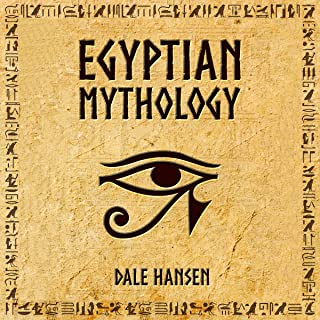 Egyptian Mythology: Tales of Egyptian Gods, Goddesses, Pharaohs, & the Legacy of Ancient Egypt