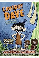 Caveboy Dave: More Scrawny Than Brawny Kindle Edition