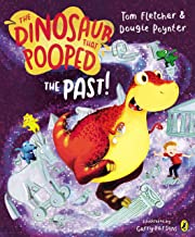 The Dinosaur That Pooped The Past! (English Edition)