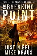 The Breaking Point: The Breaking Point Series Book 1: (A Post-Apocalyptic EMP Survival Thriller) Kindle Edition