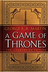 A Game of Thrones: The Illustrated Edition: A Song of Ice and Fire: Book One (A Song of Ice and Fire Illustrated Edition 1) Kindle Edition