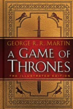 A Game of Thrones: The Illustrated Edition: A Song of Ice and Fire: Book One (A Song of Ice and Fire Illustrated Edition 1)