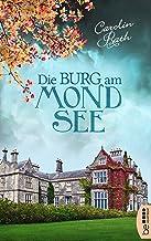 Die Burg am Mondsee: Familiengeheimnis Roman (German Edition)