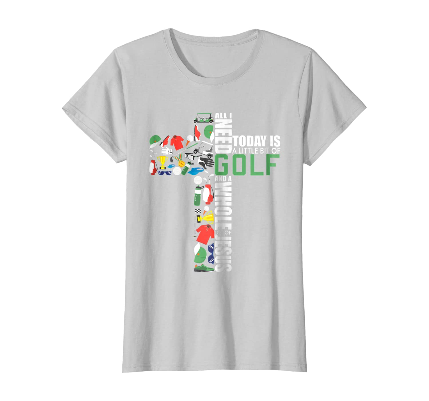 All-I-Need-Is Golf & Jesus T-Shirt Religious