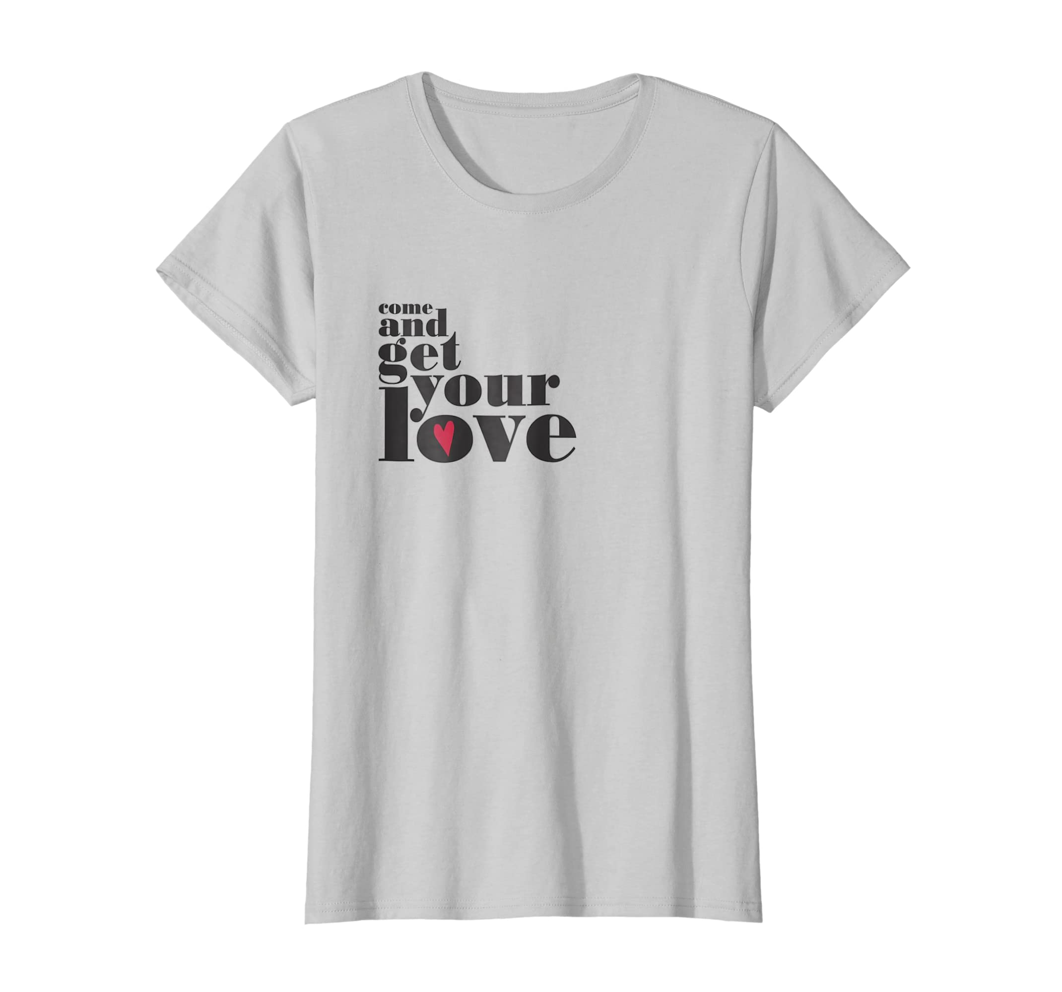 Amazon Com Come And Get Your Love Quote T Shirt Clothing