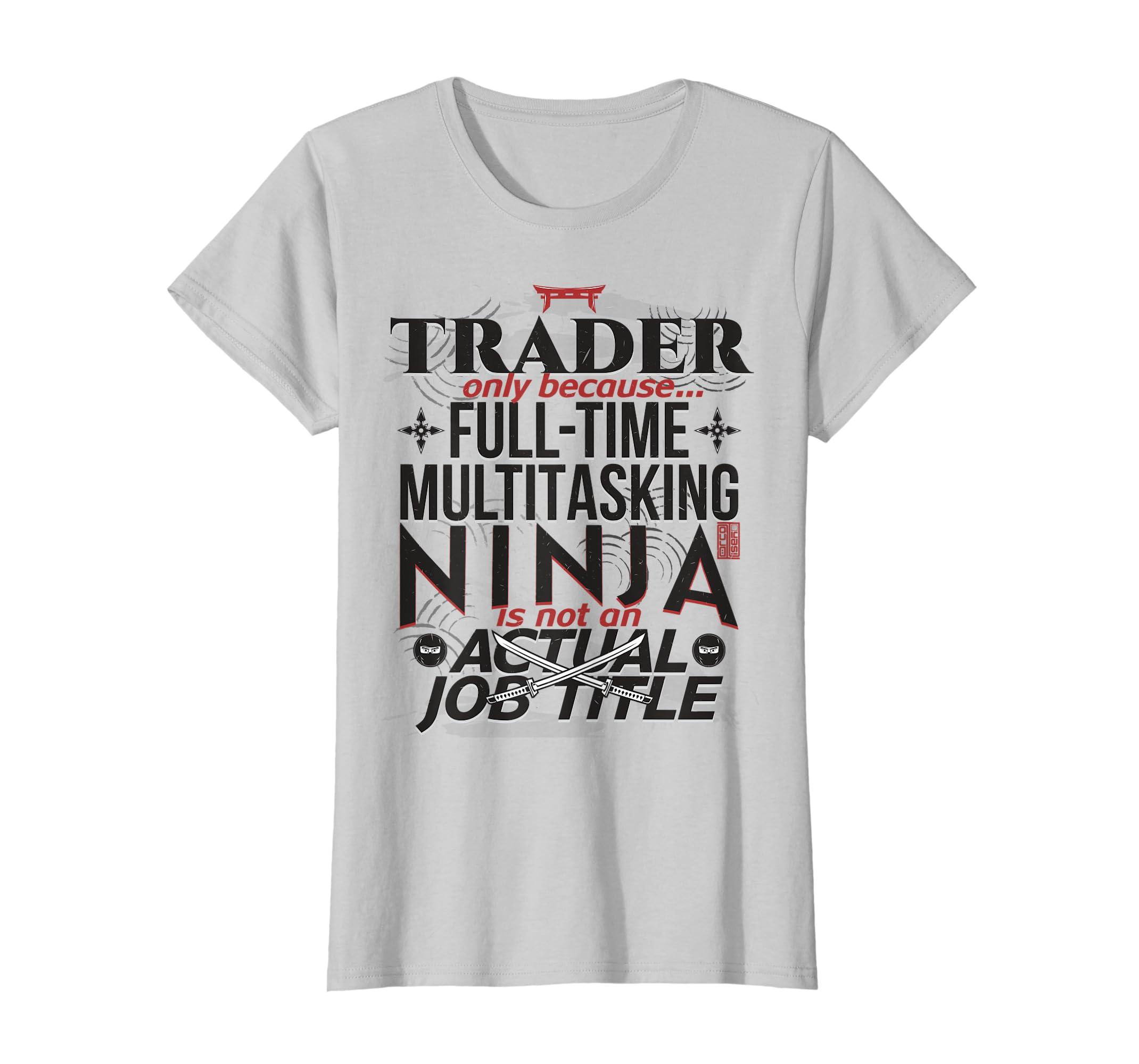 Amazon.com: TRADER FULL-TIME MULTITASK NINJA JOB TITLE T ...