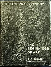 The Eternal Present: Volume I: The Beginnings of Art