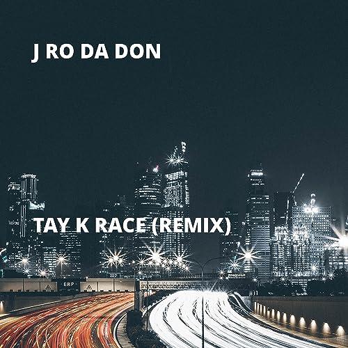 Tay K Race (Remix) [Explicit] by J Ro Da Don on Amazon Music