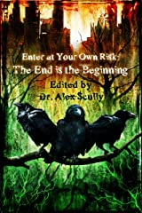 Enter at Your Own Risk: The End is the Beginning Kindle Edition