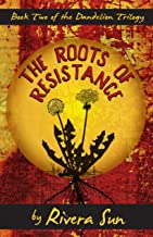 The Roots of Resistance: - Love and Revolution - (Dandelion Trilogy - The people will rise. Book 2) (English Edition)