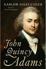 John Quincy Adams Kindle Edition