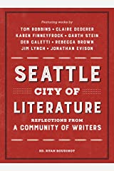 Seattle City of Literature: Reflections from a Community of Writers Hardcover