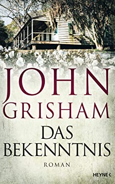 Das Bekenntnis: Roman (German Edition)