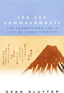 The Zen Commandments: Ten Suggestions for a Life of Inner Freedom.